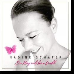 Cover: Nadine Schäfer - Ein Herz und keine Wahl