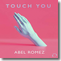 Cover:  Abel Romez - Touch You