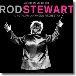 Cover: Rod Stewart with The Royal Philharmonic Orchestra - You're In My Heart