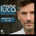 Markus Luca - Dich für immer (Mixmaster JJ Fox Mix)