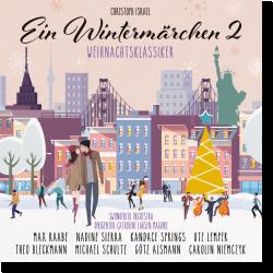 Cover: Christoph Israel, Swonderful Orchestra & Catherine Larsen-Maguire - Ein Wintermärchen 2: Weihnachtsklassiker