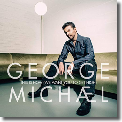 Cover: George Michael - This Is How (We Want You To Get High)