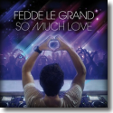 Cover: Fedde Le Grand - So Much Love