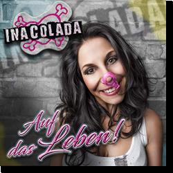 Cover: Ina Colada - Auf das Leben