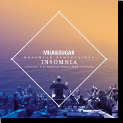 Cover: Milk & Sugar, Münchner Symphoniker & Euphonica - Insomnia