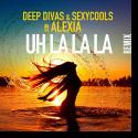 Cover: Deep Divas & Sexycools - Uh La La La (Remix)