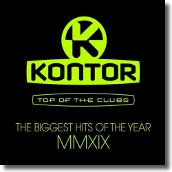 Cover: Kontor Top Of The Clubs - The Biggest Hits Of The Year MMXIX - Various Artists