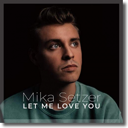 Cover: Mika Setzer - Let Me Love You
