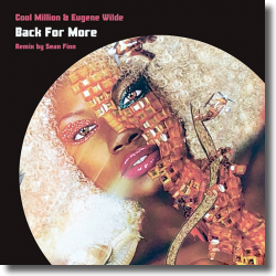 Cover: Cool Million & Eugene Wilde - Back For More (Sean Finn Remix)