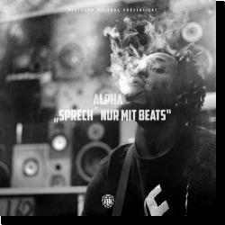 Cover: Alpha - Sprech nur mit Beats