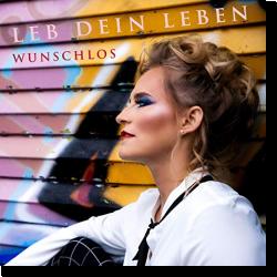 Cover: Wunschlos - Leb dein Leben
