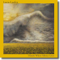Cover: Lucas Laufen - I Know Where Silence Lives