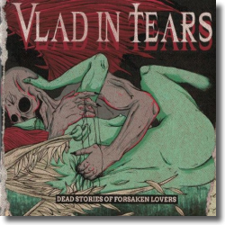 Cover: Vlad In Tears - Dead Stories Of Forsaken Lovers