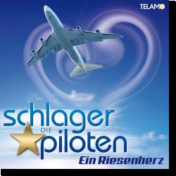 Cover: Die Schlagerpiloten - Ein Riesenherz