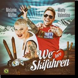 Cover: Matty Valentino & Melanie Müller - We Love Skifahren
