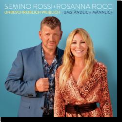 Cover: Semino Rossi & Rosanna Rocci - Unbeschreiblich weiblich, Umständlich männlich