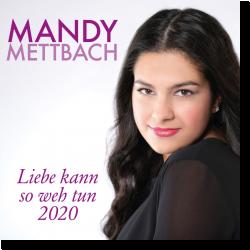 Cover: Mandy Mettbach - Liebe kann so weh tun (2020)