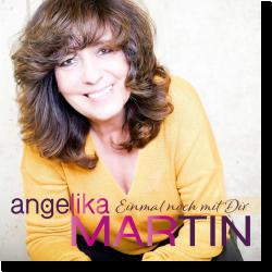 Cover: Angelika Martin - Einmal noch mit dir