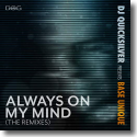 Cover:  DJ Quicksilver pres. Base Unique - Always On My Mind (The Remixes)