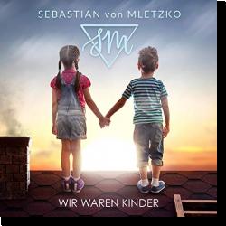 Cover: Sebastian von Mletzko - Wir waren Kinder