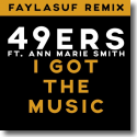Cover:  49ers feat. Ann Marie Smith - I Got The Music (Faylasuf Remix)