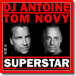 Cover: DJ Antoine & Tom Novy - Superstar