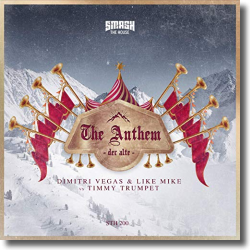 Cover: Dimitri Vegas & Like Mike & Timmy Trumpet - The Anthem (Der Alte)