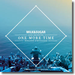 Cover: Milk & Sugar, Münchner Symphoniker & Euphonica - One More Time