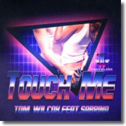 Cover: Tom Wilcox feat. Sabrina - Touch Me