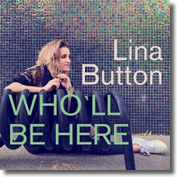 Cover: Lina Button - Who'll Be Here