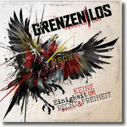 Cover: GRENZEN LOS - Keine Einigkeit um Recht & Freiheit