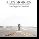 Cover:  Alex Morgen - Vom Siegen & Scheitern
