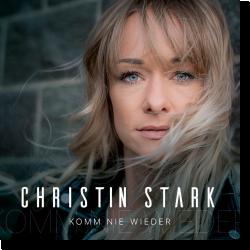 Cover: Christin Stark - Komm nie wieder