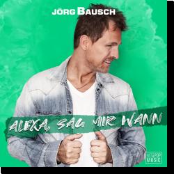 Cover: Jörg Bausch - Alexa, sag mir wann