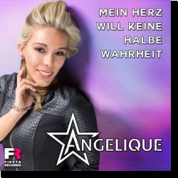Cover: Angelique - Mein Herz will keine halbe Wahrheit