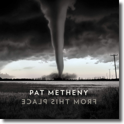 Cover: Pat Metheny - From This Place