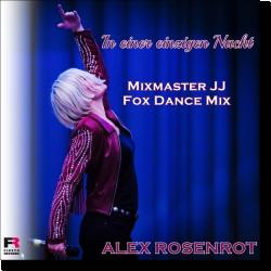 Cover: Alex Rosenrot - In einer einzigen Nacht (Mixmaster JJ Fox Dance Mix)