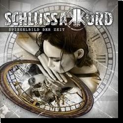 Cover: Schlussakkord - Spiegelbild der Zeit