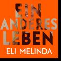 Cover: Eli Melinda - Ein anderes Leben