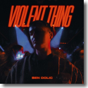 Cover:  Ben Dolic & B-OK - Violent Thing