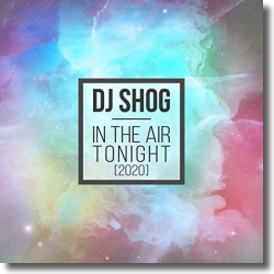 Cover: DJ Shog - In The Air Tonight (2020)