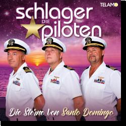 Cover: Die Schlagerpiloten - Die Sterne von Santo Domingo