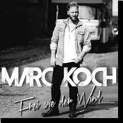Cover: Marc Koch - Frei wie der Wind