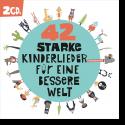 Cover:  42 Starke Kinderlieder für eine bessere Welt - Various Artists