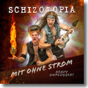 Cover:  Mit ohne Strom - Schizotopia - Heavy unplugged