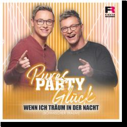 Cover: Pures Party Glück - Wenn ich träum in der Nacht (Böhmischer Traum)