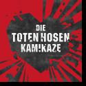 Cover: Die Toten Hosen - Kamikaze