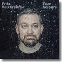 Cover:  Fritz Kalkbrenner - True Colours