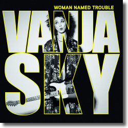 Cover: Vanja Sky - Woman Named Trouble