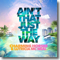 Cover:  Charming Horses & Lutricia McNeal - Ain't That Just The Way
